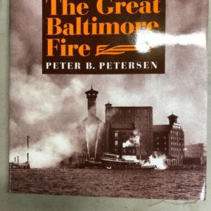 Books & Magazines The Great Baltimore Fire by Peter B. Petersen (2004, Hardcover) [tag]