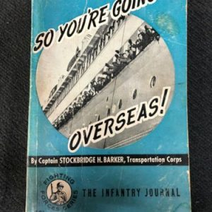 Books So You're Going Overseas! By Capt. Stockbridge H. Barker