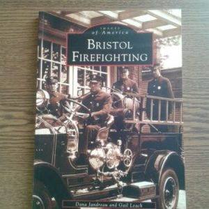 Books & Magazines Bristol Firefighting, Images of America, by Dana Jandreau & Gail Leach [tag]